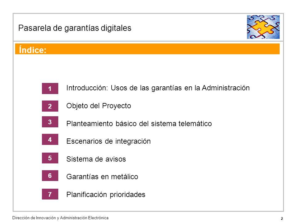 13 Pasarela de garantías digitales Dirección de Innovación y Administración Electrónica Agenda de la acción formativa Implicaciones del escenario de integración 2 4.2 Pag.