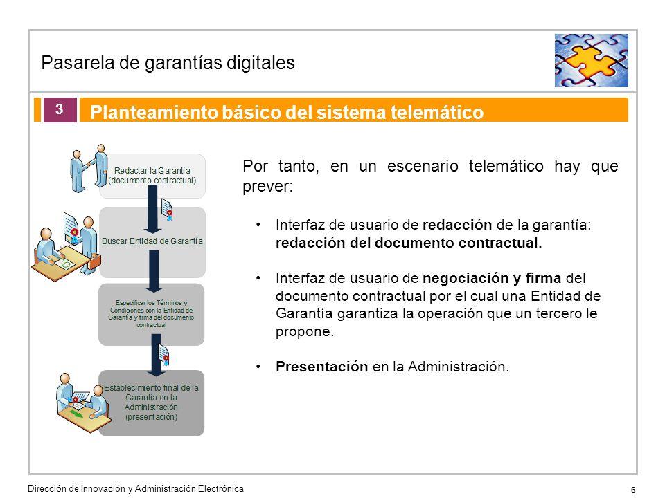 17 Pasarela de garantías digitales Dirección de Innovación y Administración Electrónica Agenda de la acción formativa Garantías en metálico 6 Pag.