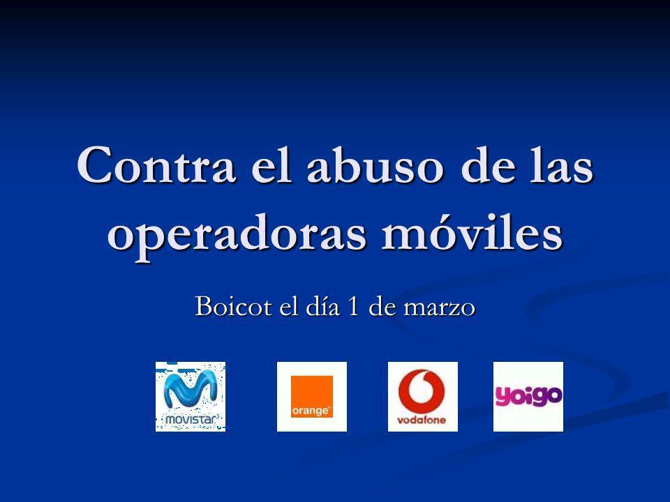 Contra el abuso de las operadoras móviles Boicot el día 1 de marzo