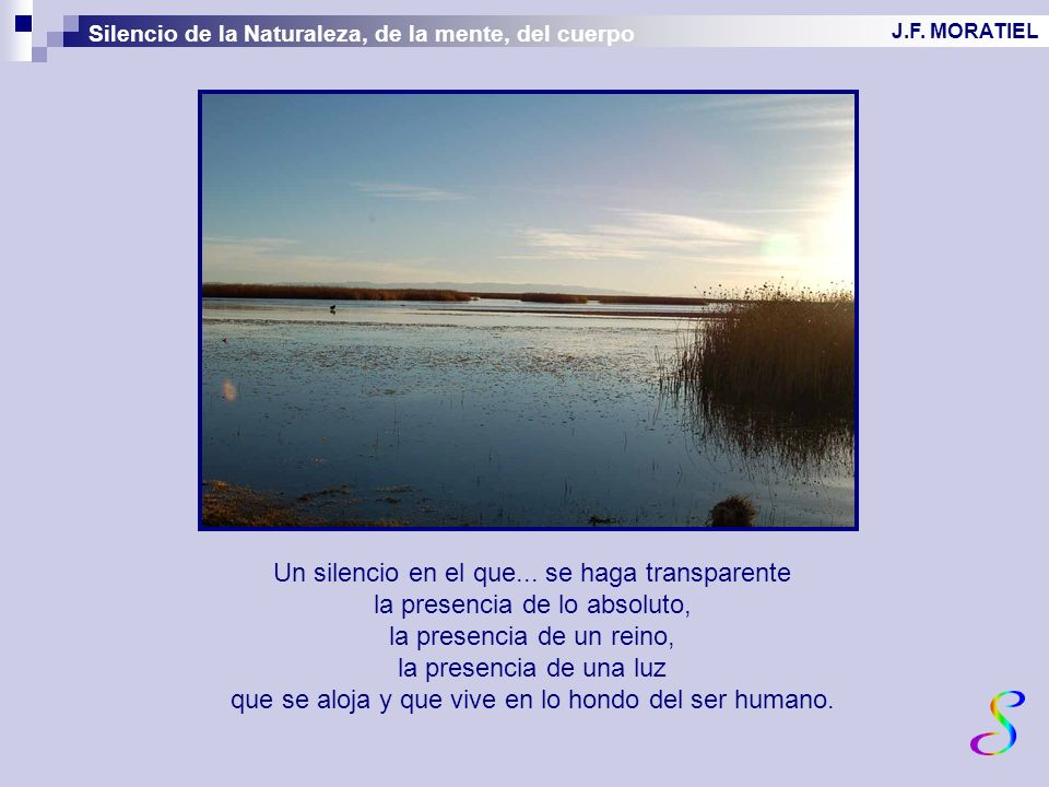 Uno prefiere ver el lago sereno, el estanque tranquilo.