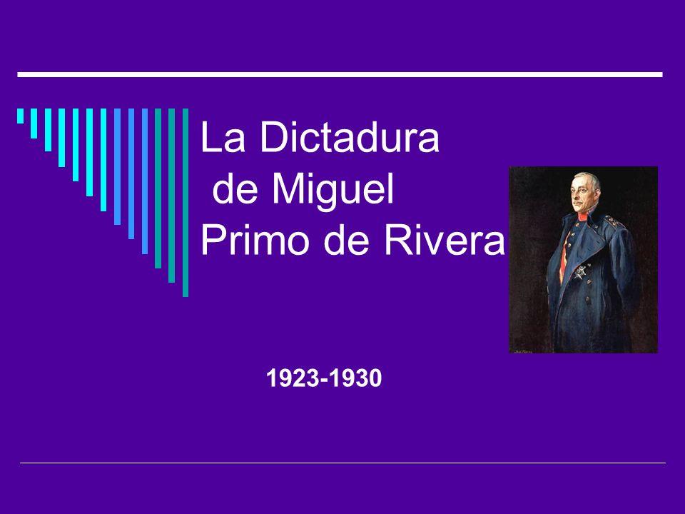 La Dictadura de Miguel Primo de Rivera 1923-1930