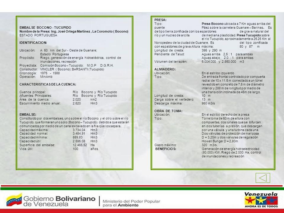 EMBALSE BOCONO - TUCUPIDO Nombre de la Presa: Ing. José Ortega Martínez, La Coromoto ( Bocono) ESTADO PORTUGUESA IDENTIFICACION: Ubicación: A 50 km de