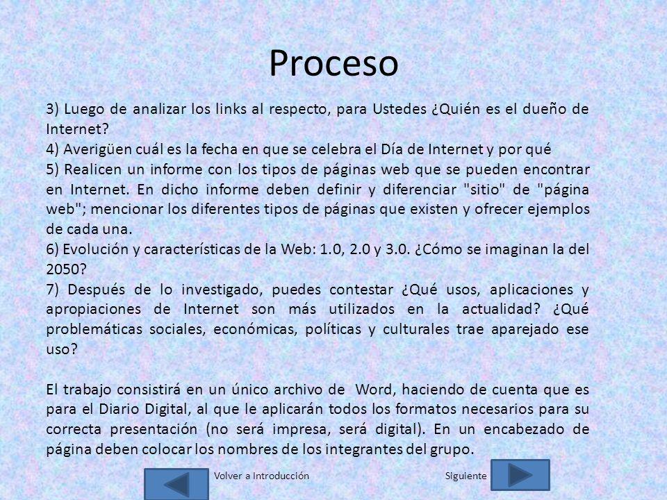 Proceso 3) Luego de analizar los links al respecto, para Ustedes ¿Quién es el dueño de Internet.