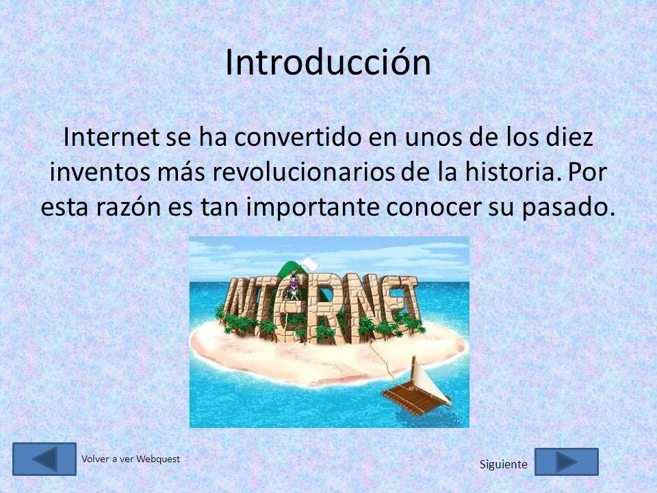 Introducción Internet se ha convertido en unos de los diez inventos más revolucionarios de la historia.