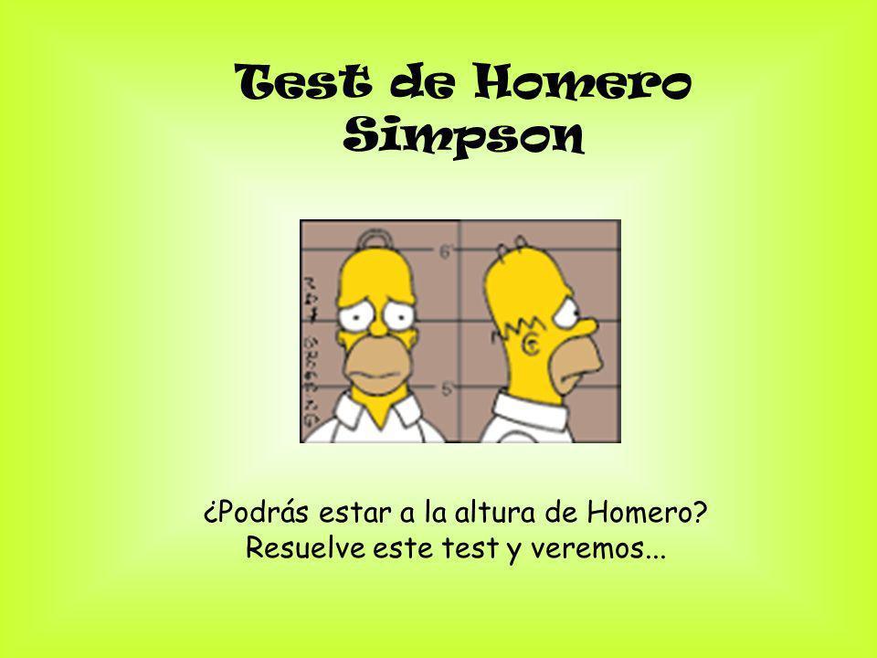 Test de Homero Simpson ¿Podrás estar a la altura de Homero? Resuelve este test y veremos...