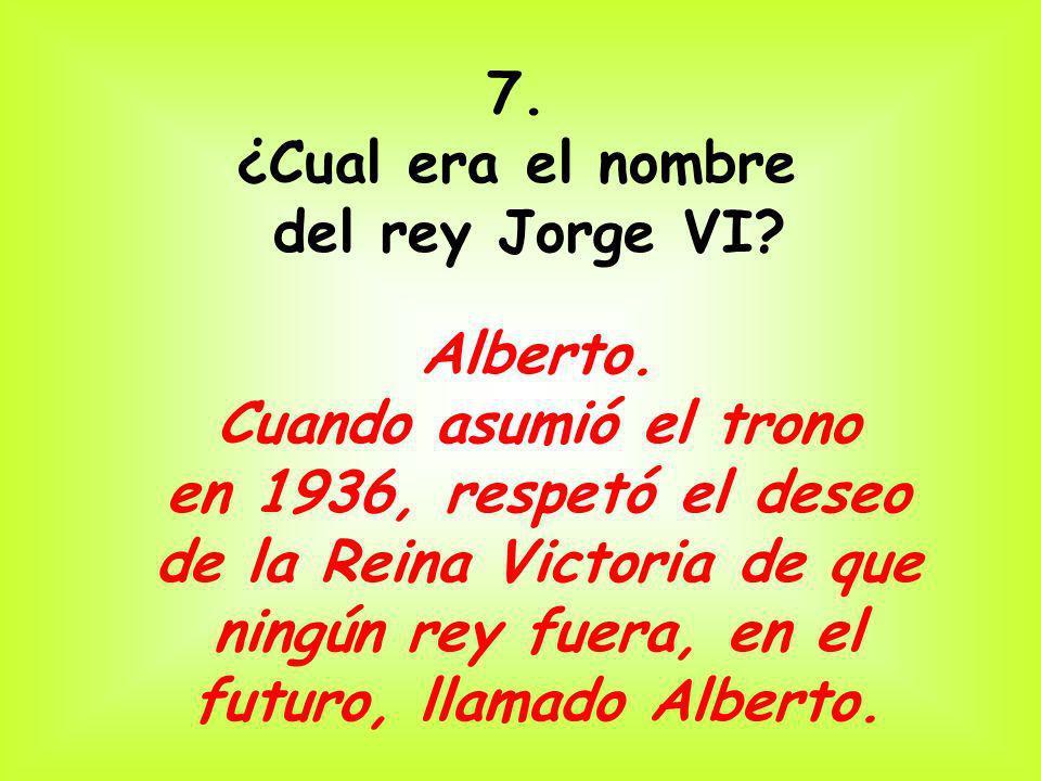 7. ¿Cual era el nombre del rey Jorge VI? Alberto. Cuando asumió el trono en 1936, respetó el deseo de la Reina Victoria de que ningún rey fuera, en el