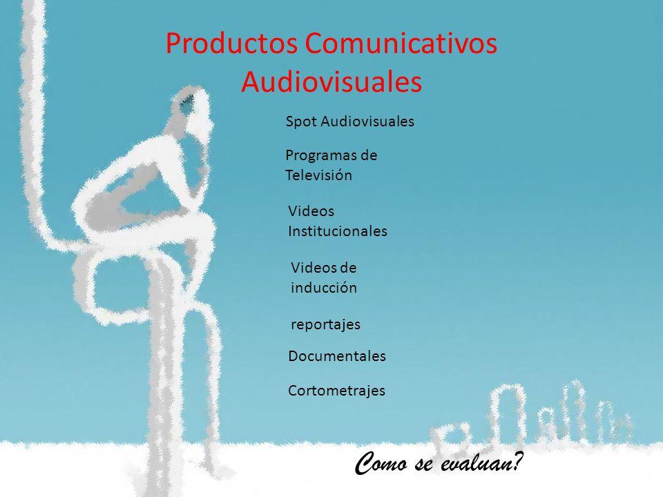 Productos Comunicativos Audiovisuales Spot Audiovisuales Programas de Televisión Documentales Videos Institucionales Videos de inducción reportajes Co