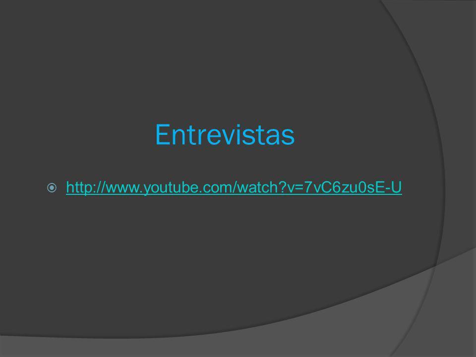 Entrevistas http://www.youtube.com/watch?v=7vC6zu0sE-U