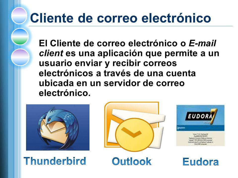 Cliente de correo electrónico El Cliente de correo electrónico o E-mail client es una aplicación que permite a un usuario enviar y recibir correos electrónicos a través de una cuenta ubicada en un servidor de correo electrónico.