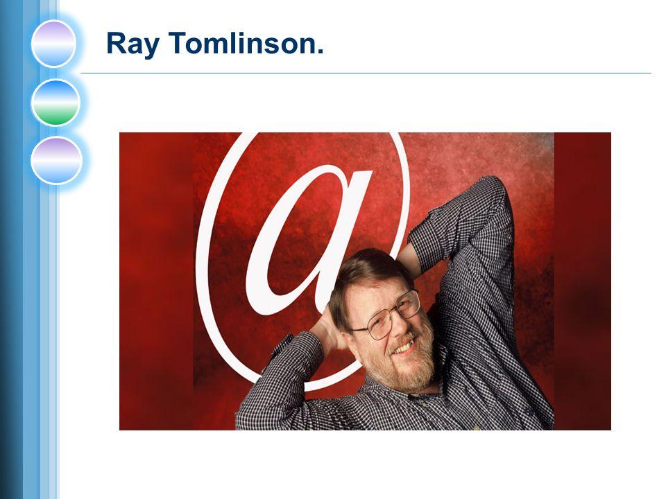 Ray Tomlinson.