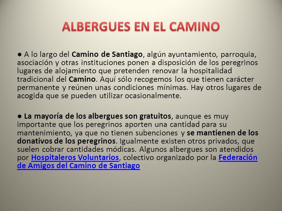A lo largo del Camino de Santiago, algún ayuntamiento, parroquia, asociación y otras instituciones ponen a disposición de los peregrinos lugares de al