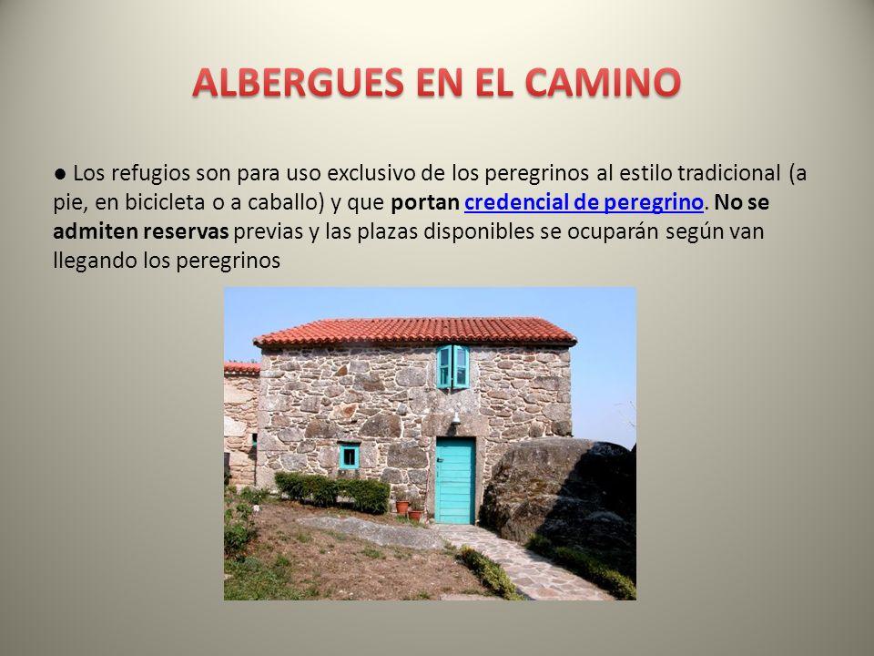 Los refugios son para uso exclusivo de los peregrinos al estilo tradicional (a pie, en bicicleta o a caballo) y que portan credencial de peregrino. No