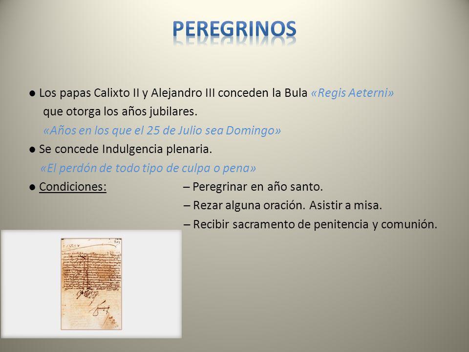 Los papas Calixto II y Alejandro III conceden la Bula «Regis Aeterni» que otorga los años jubilares. «Años en los que el 25 de Julio sea Domingo» Se c