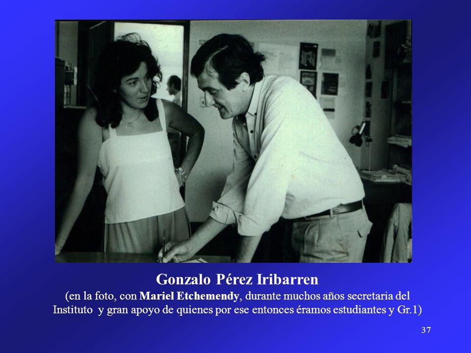 37 Gonzalo Pérez Iribarren (en la foto, con Mariel Etchemendy, durante muchos años secretaria del Instituto y gran apoyo de quienes por ese entonces é