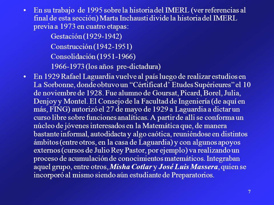 7 En su trabajo de 1995 sobre la historia del IMERL (ver referencias al final de esta sección) Marta Inchausti divide la historia del IMERL previa a 1