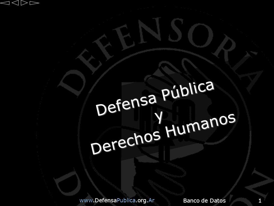 www.DefensaPublica.org.Ar Banco de Datos1 Defensa Pública y Derechos Humanos