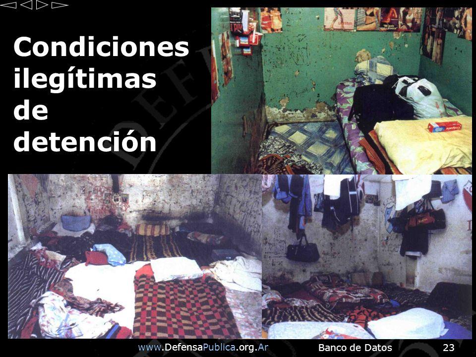 www.DefensaPublica.org.Ar Banco de Datos23 Condiciones ilegítimas de detención