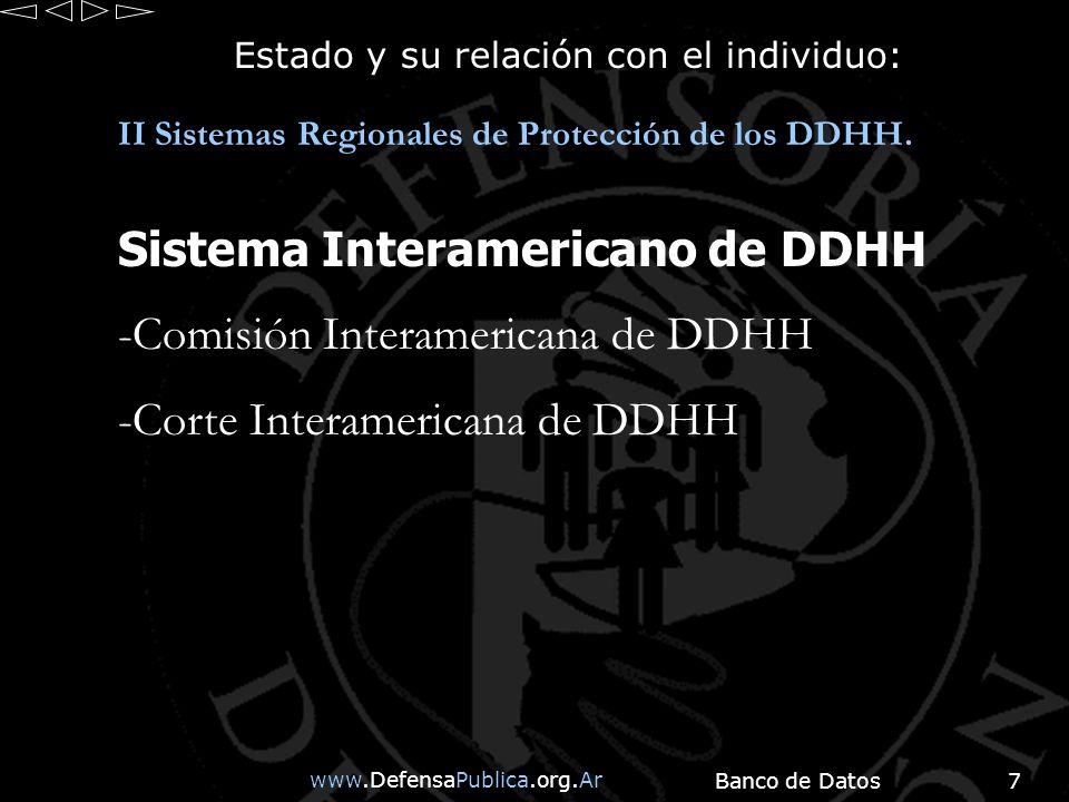 www.DefensaPublica.org.Ar Banco de Datos7 Estado y su relación con el individuo: II Sistemas Regionales de Protección de los DDHH.