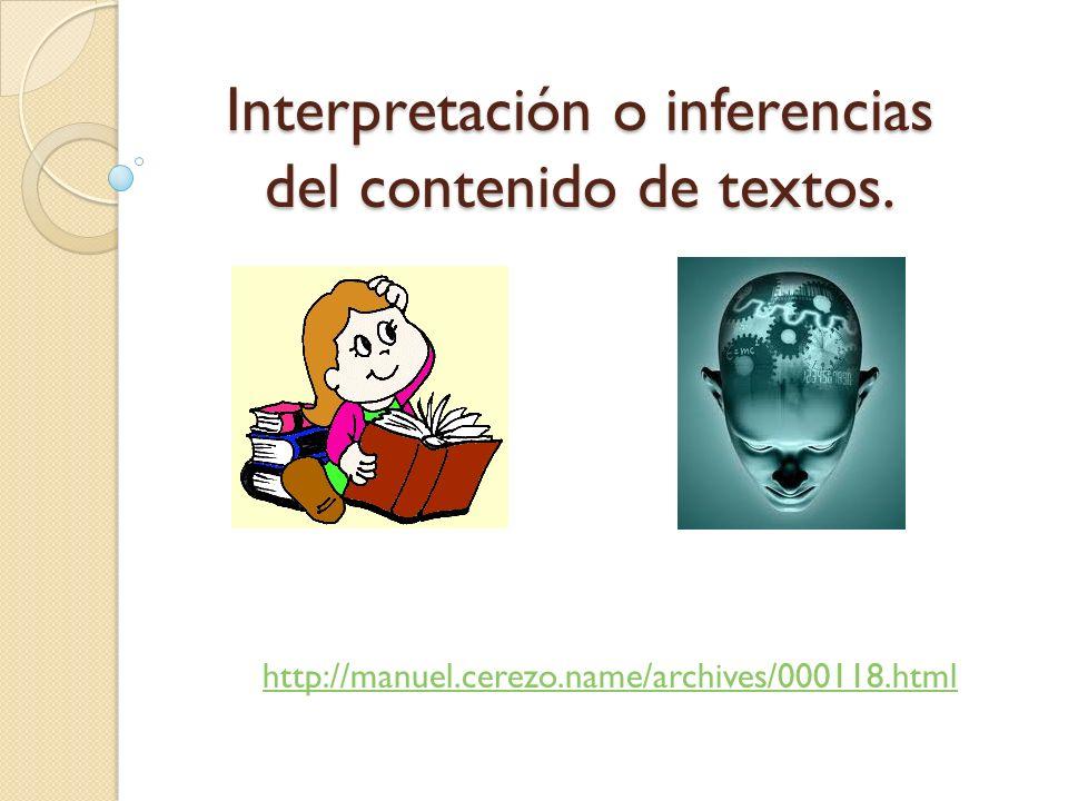 Interpretación o inferencias del contenido de textos. http://manuel.cerezo.name/archives/000118.html