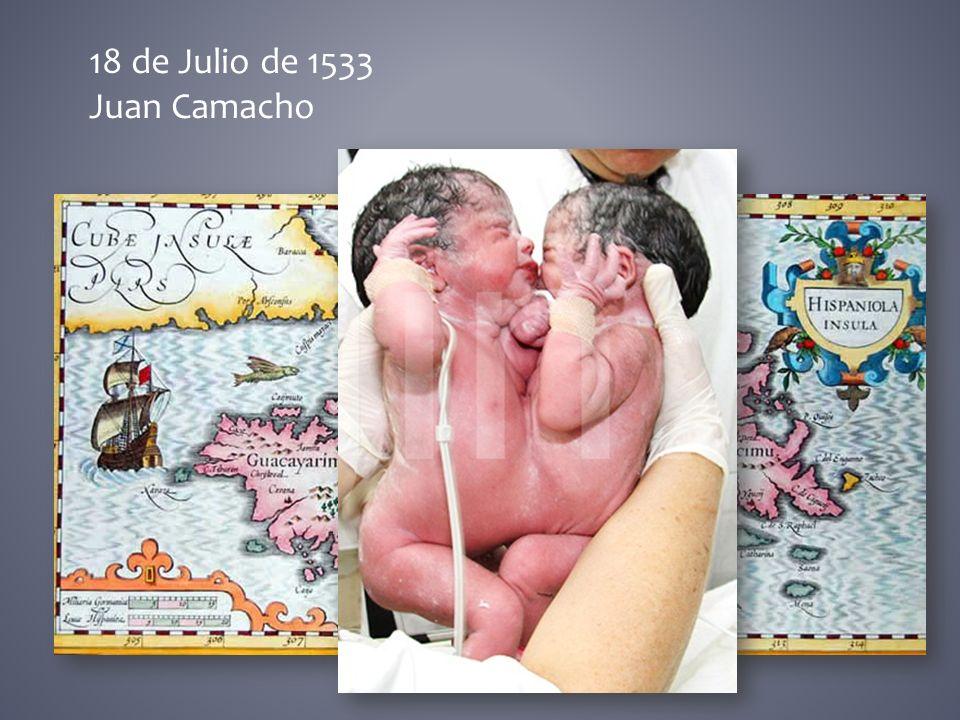 18 de Julio de 1533 Juan Camacho