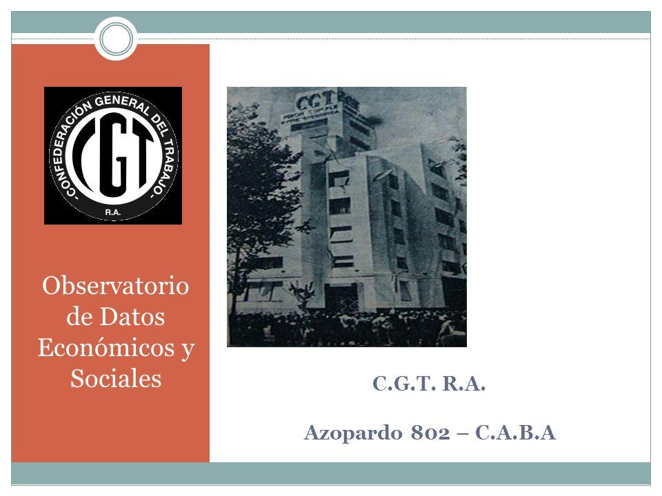 C.G.T. R.A. Azopardo 802 – C.A.B.A Observatorio de Datos Económicos y Sociales
