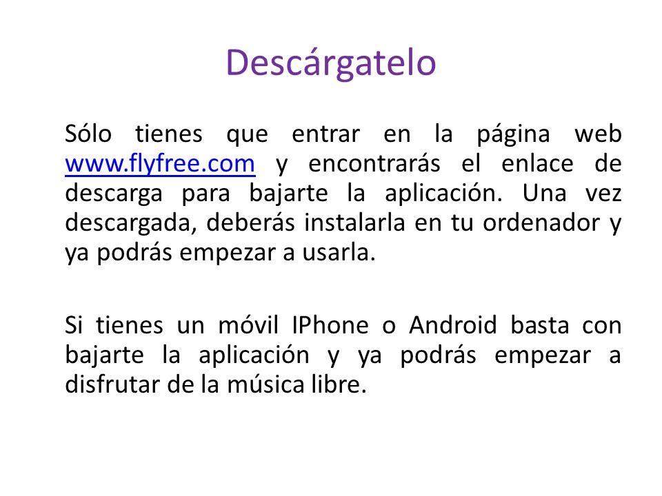 Descárgatelo Sólo tienes que entrar en la página web www.flyfree.com y encontrarás el enlace de descarga para bajarte la aplicación.