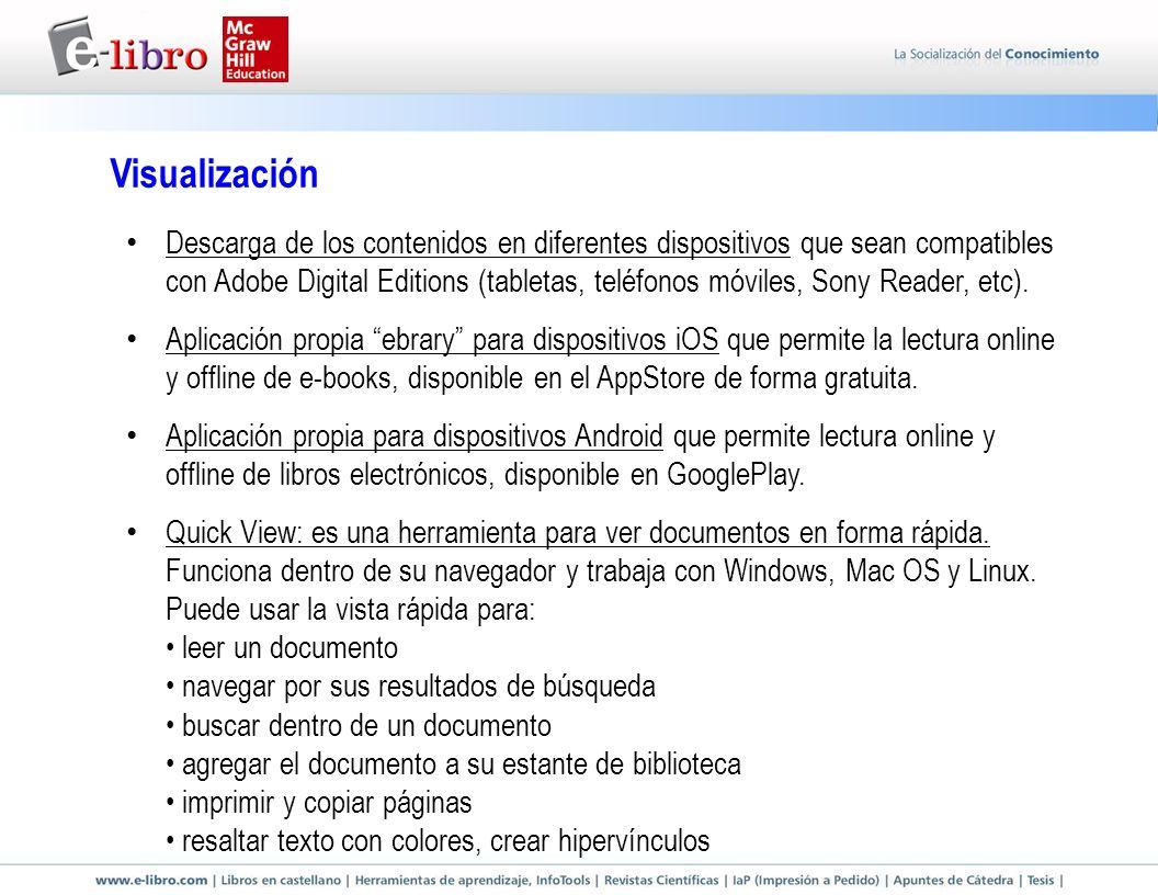 Visualización Descarga de los contenidos en diferentes dispositivos que sean compatibles con Adobe Digital Editions (tabletas, teléfonos móviles, Sony Reader, etc).