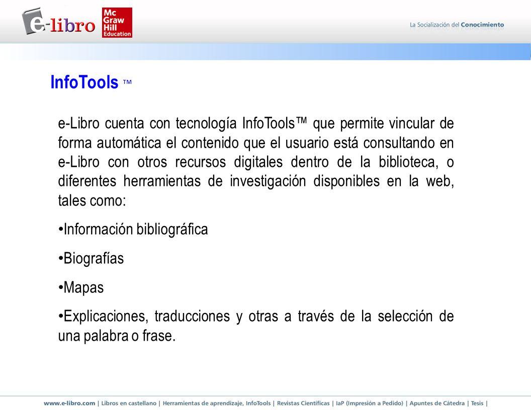 InfoTools e-Libro cuenta con tecnología InfoTools que permite vincular de forma automática el contenido que el usuario está consultando en e-Libro con