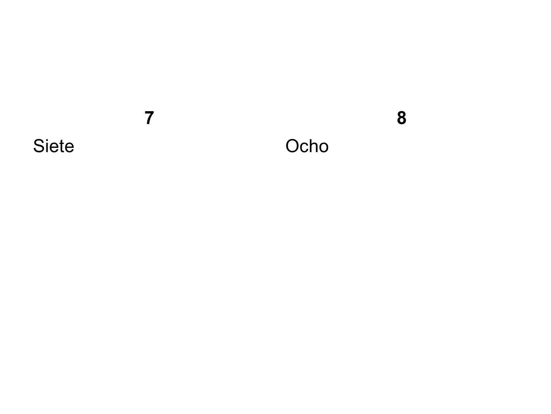 7 Siete 8 Ocho