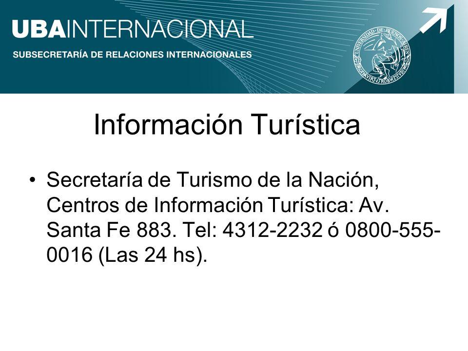 Información Turística Secretaría de Turismo de la Nación, Centros de Información Turística: Av. Santa Fe 883. Tel: 4312-2232 ó 0800-555- 0016 (Las 24