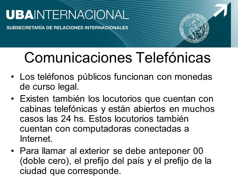 Comunicaciones Telefónicas Los teléfonos públicos funcionan con monedas de curso legal. Existen también los locutorios que cuentan con cabinas telefón