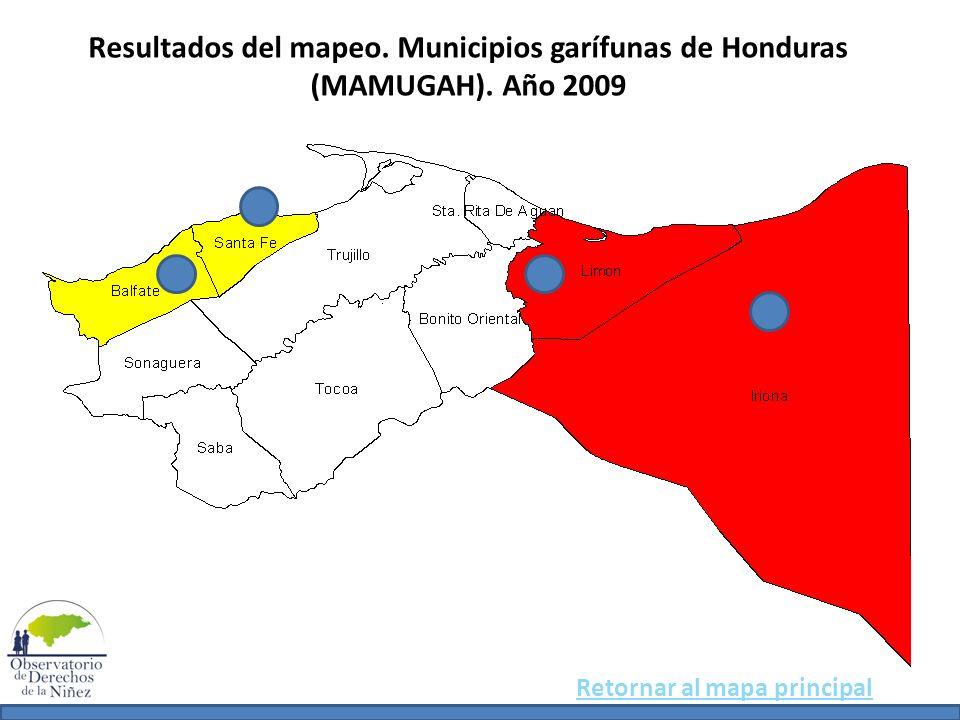 Resultados del mapeo. Municipios garífunas de Honduras (MAMUGAH). Año 2009 Retornar al mapa principal