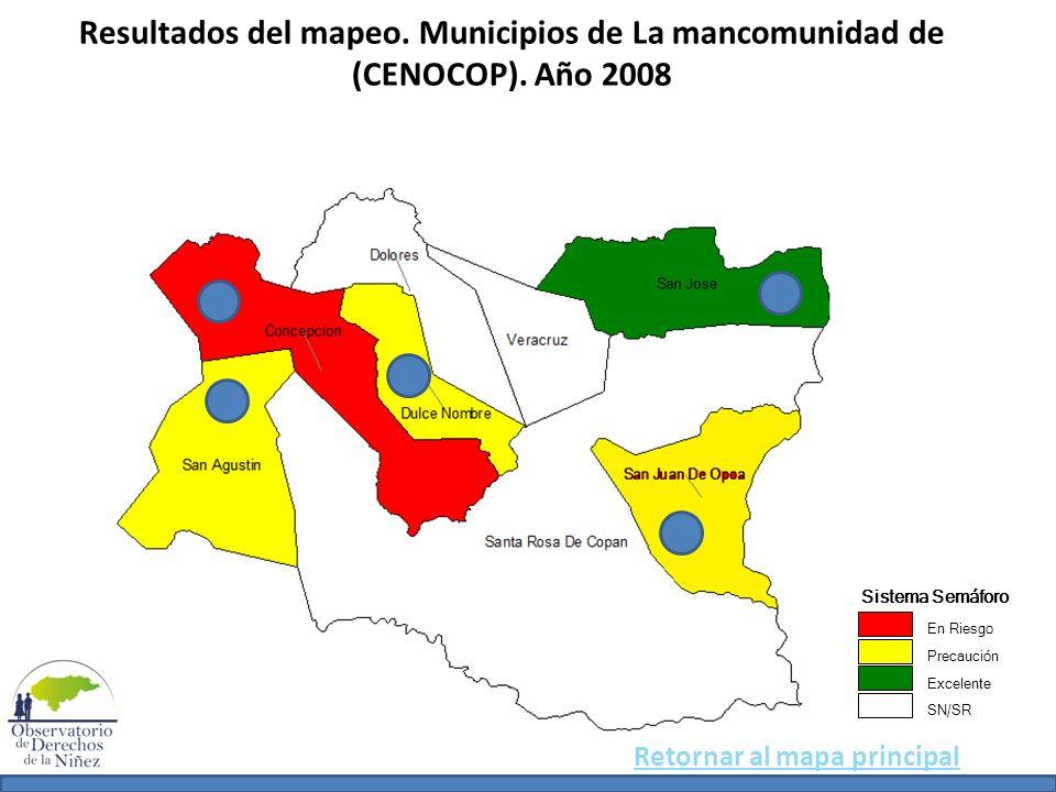 Resultados del mapeo. Municipios de La mancomunidad de (CENOCOP). Año 2008 Sistema Semáforo En Riesgo Precaución Excelente SN/SR Retornar al mapa prin