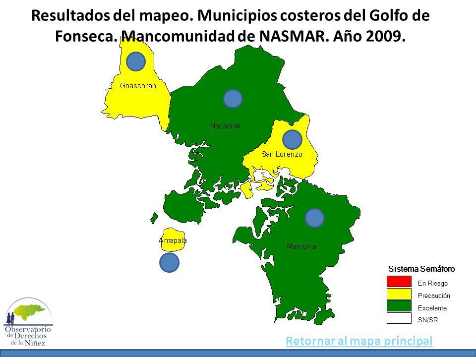 Resultados del mapeo. Municipios costeros del Golfo de Fonseca. Mancomunidad de NASMAR. Año 2009. Sistema Semáforo En Riesgo Precaución Excelente SN/S