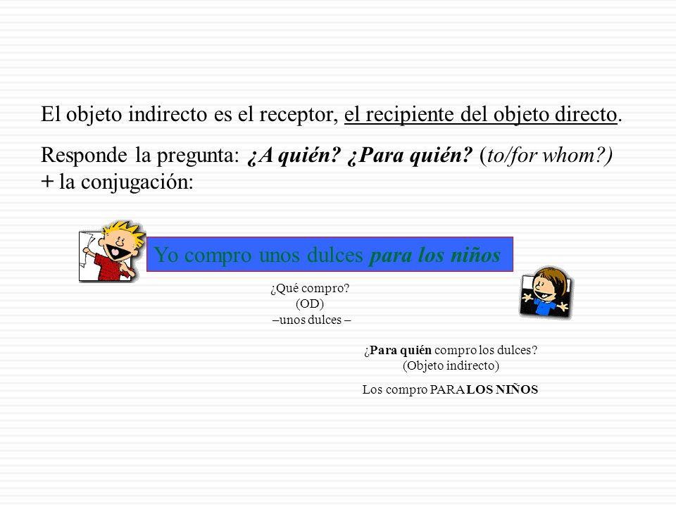 EL OBJETO (COMPLEMENTO) INDIRECTO (el objeto directo)