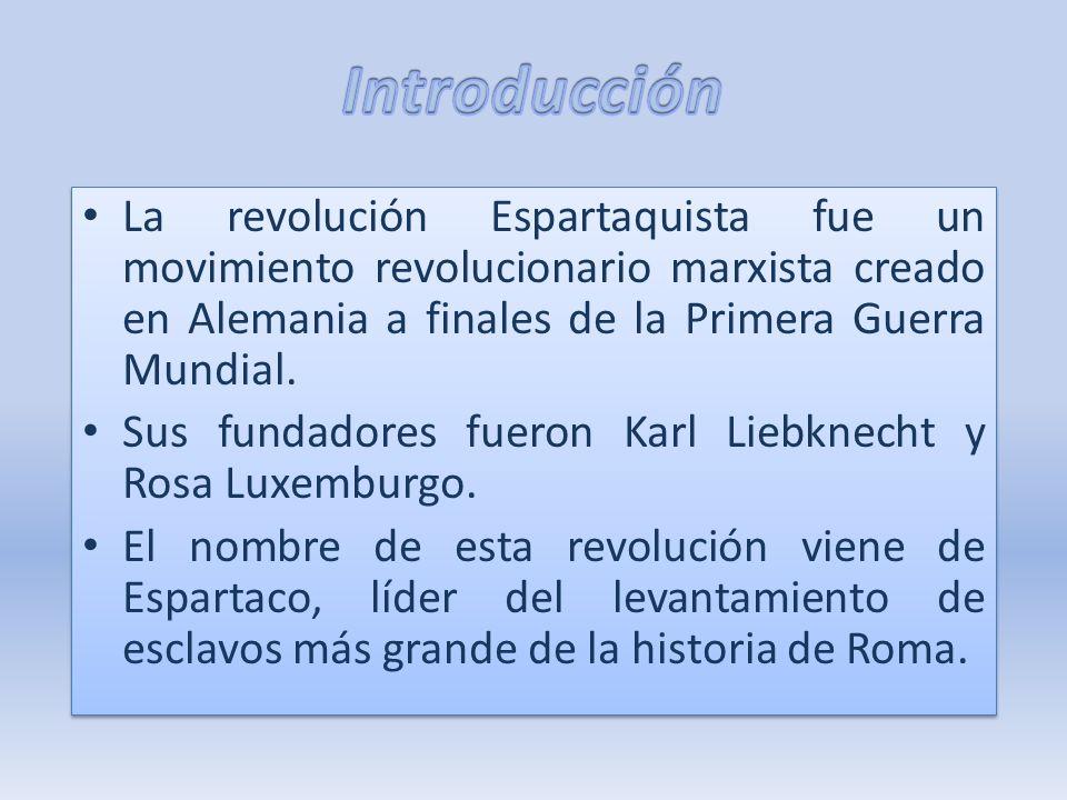 La revolución Espartaquista fue un movimiento revolucionario marxista creado en Alemania a finales de la Primera Guerra Mundial. Sus fundadores fueron