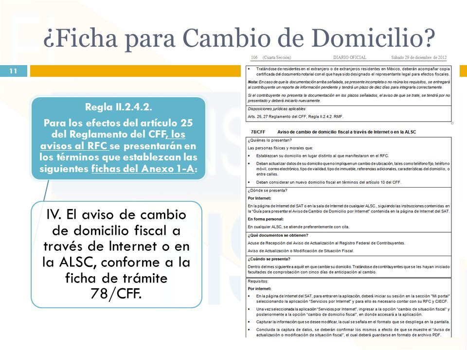 ¿Ficha para Cambio de Domicilio? Regla II.2.4.2. Para los efectos del artículo 25 del Reglamento del CFF, los avisos al RFC se presentarán en los térm