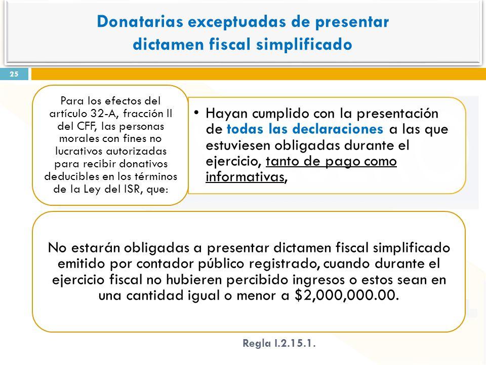 Hayan cumplido con la presentación de todas las declaraciones a las que estuviesen obligadas durante el ejercicio, tanto de pago como informativas, Pa