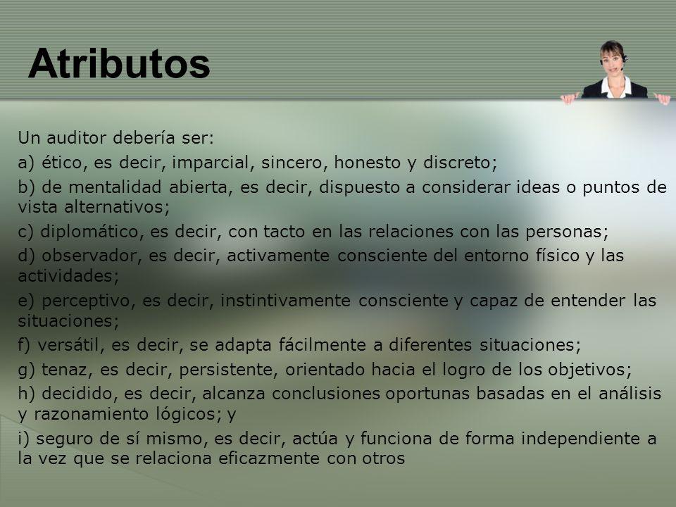 Decálogo del auditor Sea objetivo y racional en todas sus actuaciones.