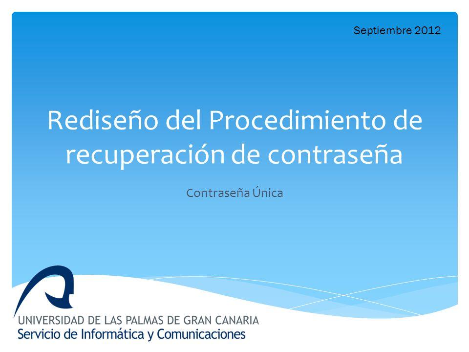 Rediseño del Procedimiento de recuperación de contraseña Contraseña Única Septiembre 2012