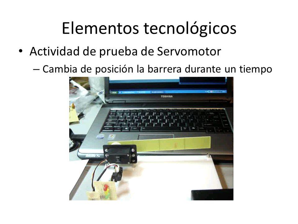 Elementos tecnológicos Actividad de prueba de Servomotor – Cambia de posición la barrera durante un tiempo