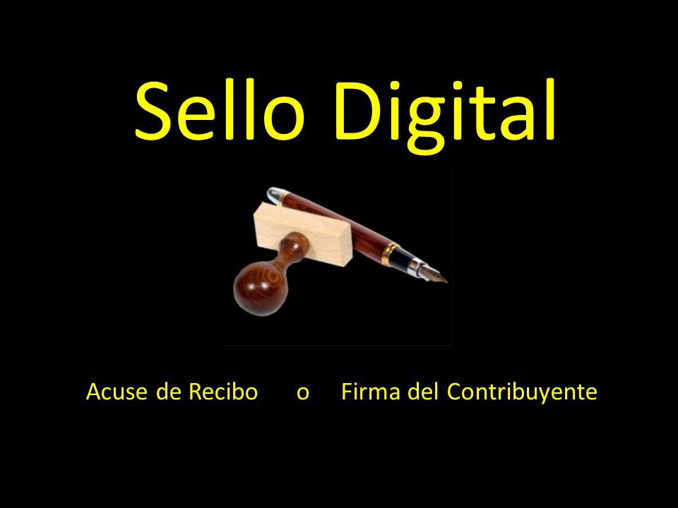 Sello Digital Acuse de Recibo o Firma del Contribuyente
