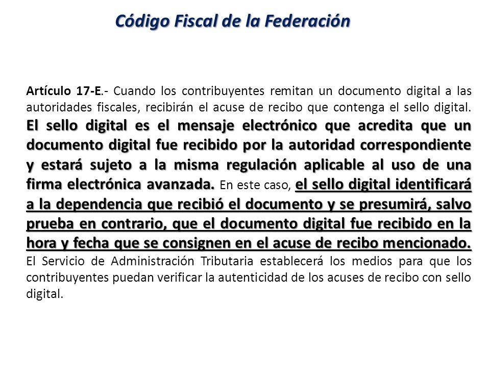 El sello digital es el mensaje electrónico que acredita que un documento digital fue recibido por la autoridad correspondiente y estará sujeto a la mi