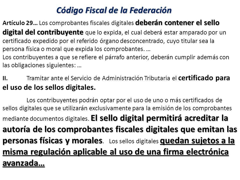 deberán contener el sello digital del contribuyente Artículo 29… Los comprobantes fiscales digitales deberán contener el sello digital del contribuyen