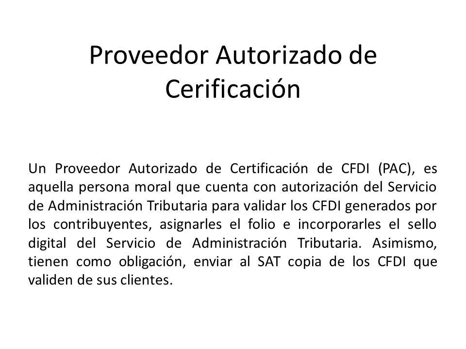 Un Proveedor Autorizado de Certificación de CFDI (PAC), es aquella persona moral que cuenta con autorización del Servicio de Administración Tributaria