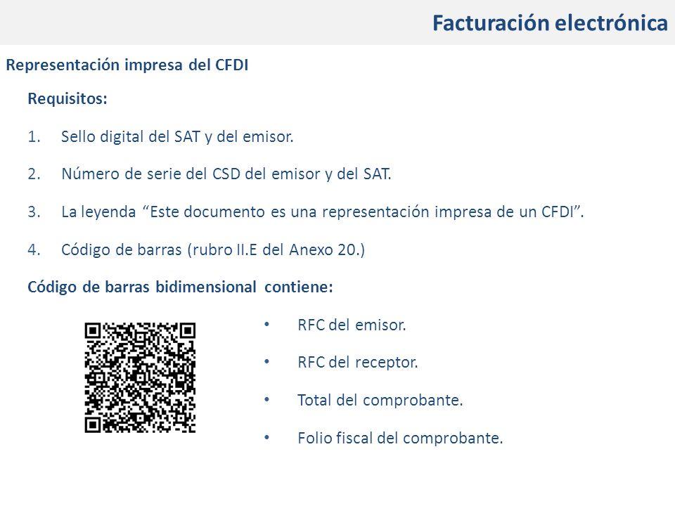 En qué consistirán los cambios Facturación electrónica Representación impresa del CFDI Requisitos: 1.Sello digital del SAT y del emisor. 2.Número de s
