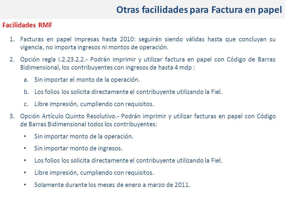 Otras facilidades para Factura en papel 1.Facturas en papel impresas hasta 2010: seguirán siendo válidas hasta que concluyan su vigencia, no importa i