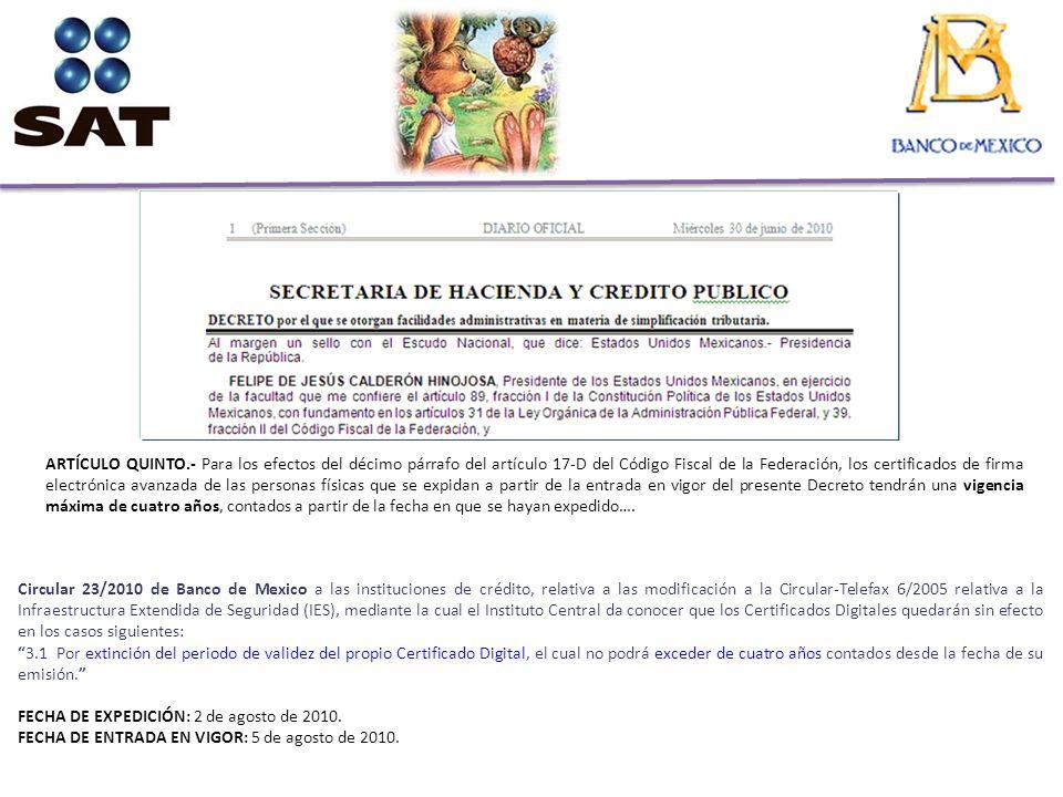 ARTÍCULO QUINTO.- Para los efectos del décimo párrafo del artículo 17-D del Código Fiscal de la Federación, los certificados de firma electrónica avan