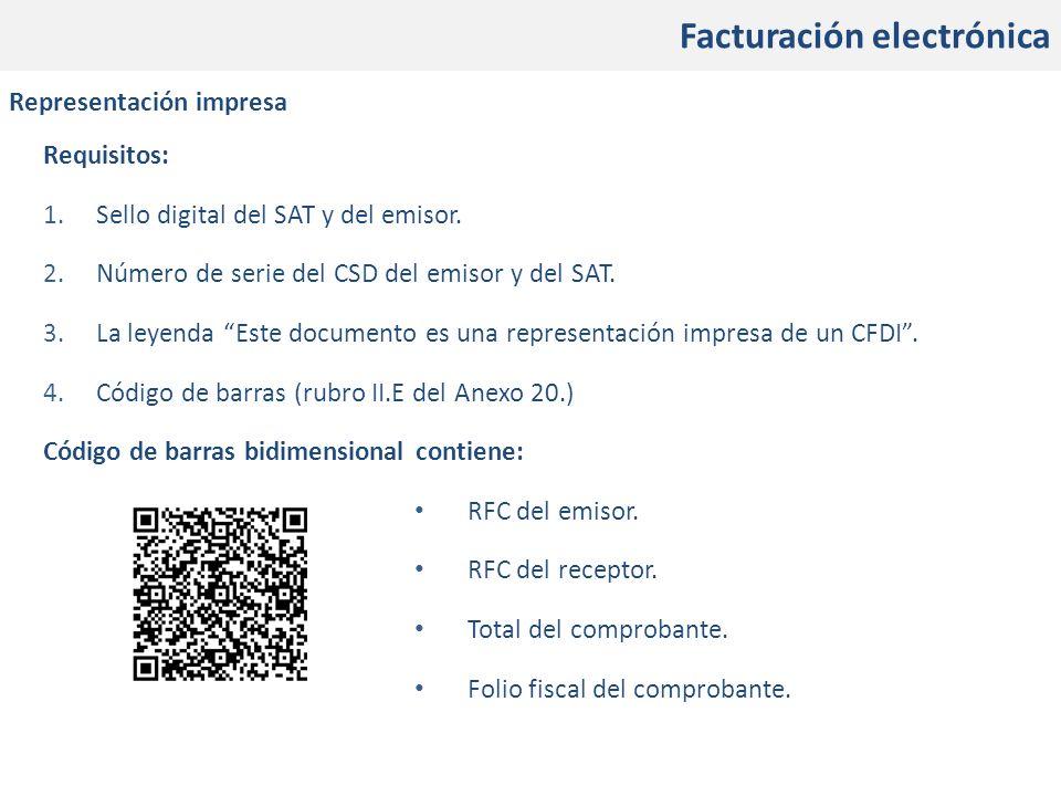En qué consistirán los cambios Facturación electrónica Representación impresa Requisitos: 1.Sello digital del SAT y del emisor. 2.Número de serie del
