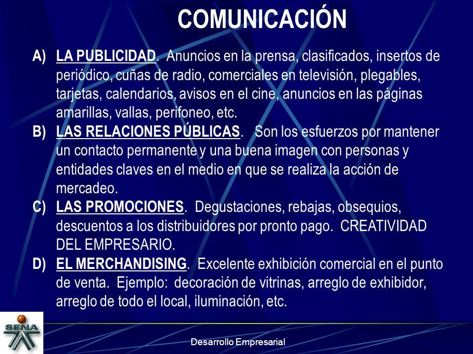 Desarrollo Empresarial COMUNICACIÓN A)LA PUBLICIDAD. Anuncios en la prensa, clasificados, insertos de periódico, cuñas de radio, comerciales en televi